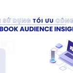công cụ audience insights